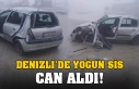 DENİZLİ'DE YOĞUN SİS CAN ALDI!