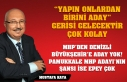 """YAPIN ONLARDAN BİRİNİ ADAY"" GERİSİ GELECEKTİR..."