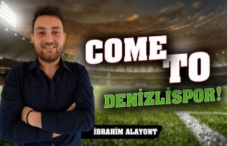 Come to Denizlispor!