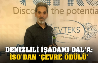 DENİZLİLİ İŞADAMI DAL'A; İSO'DAN 'ÇEVRE ÖDÜLÜ'