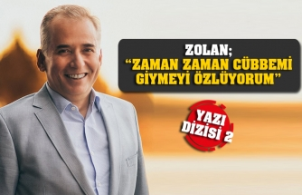 "ZOLAN; ""ZAMAN ZAMAN CÜBBEMİ GİYMEYİ ÖZLÜYORUM"""