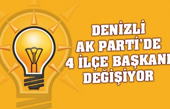 Denizli Ak Parti'de 4 ilçe başkanı değişiyor