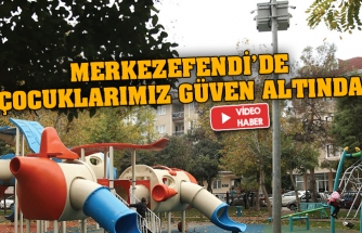 Merkezefendi'de çocuklarımız güven altında