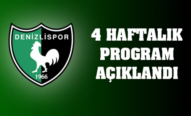 4 HAFTALIK PROGRAM AÇIKLANDI