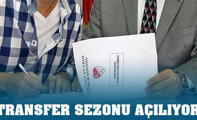 TRANSFER SEZONU AÇILIYOR